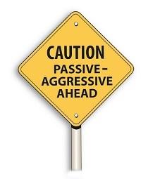Caution: Passive-Aggressive Ahead